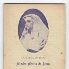 Libros antiguos: LA SIERVA DE DIOS MADRE MARÍA DE JESÚS - EMILIA D´OULTREMONT, BARONESA D´HOOGHVORST FUNDADORA DEL IN. Lote 167901848