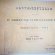 Libros antiguos: ALBUM RECUERDO DE LA 2 PEREGRINACION HISPANO AMERICANA A TIERRA SANTA Y ROMA 1925 ¡OPORTUNIDAD!. Lote 168179176