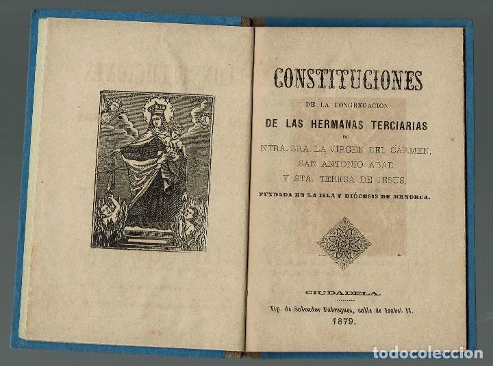 CONSTITUCIONES DE LA CONGREGACIÓN DE LAS HERMANAS TERCIARIAS DE NTRA. SRA. LA.....1879(MENORCA.2.4) (Libros Antiguos, Raros y Curiosos - Religión)