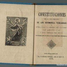 Libros antiguos: CONSTITUCIONES DE LA CONGREGACIÓN DE LAS HERMANAS TERCIARIAS DE NTRA. SRA. LA.....1879(MENORCA.2.4). Lote 168188304