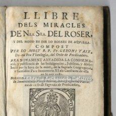 Libros antiguos: [CERVERA, 1735] TAIX, GERONI. LLIBRE DELS MIRACLES DE NRA. SRA. DEL ROSER,.... Lote 168199772