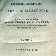 Libros antiguos: EJERCICIOS ESPIRITUALES PARA SACERDOTES. AÑO 1804. POR FR. MIGUEL DE SANTANDER. INTERESANTE Y RARO. Lote 168223044