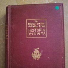 Libros antiguos: LA BEATA TERESITA DEL NIÑO JESÚS. CARMELITA DESCALZA. HISTORIA DE UN ALMA (1923). Lote 168273488