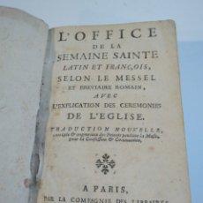 Libros antiguos: 1757: EL OFICIO DE LA SEMANA SANTA - L'OFFICE DE LA SEMAINE SAINTE - EN LATÍN Y FRANCÉS. Lote 168386553