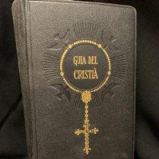 Libros antiguos: GUIA DEL CRISTIA DEVOCIONARI POPULAR , MIDE 14,5X9,5CMS 767 PAGS.. Lote 168482668