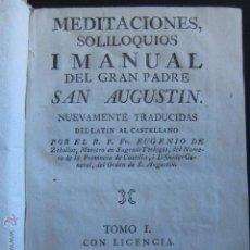 Libros antiguos: AÑO 1788. MEDITACIONES SOLILOQUIOS Y MANUAL DEL GRAN PADRE SAN AGUSTÍN. GERONYMO ORTEGA IBARRA Y CIA. Lote 168562004