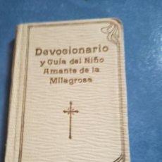 Libros antiguos: DEVOCIONARIO Y GUIA DEL NIÑO AMANTE DE LA MILAGROSA. Lote 168595776
