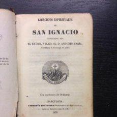 Libros antiguos: EJERCICIOS ESPIRITUALES DE SAN IGNACIO, EXCMO. ILMO. SR. D. ANTONIO MARIA, 1859. Lote 168612728