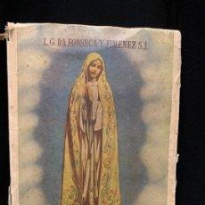 Libros antiguos: LAS MARAVILLAS DE FATIMA, APARICIONES-CULTO-MILAGROS AÑO 1946, 319PAGS. MIDE 19X14CMS. Lote 168673288