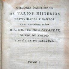 Libros antiguos: SERMONES PANEGÍRICOS POR FR. MIGUEL DE SANTANDER 1.814. ¡¡ INTERESANTE !!. Lote 168673448