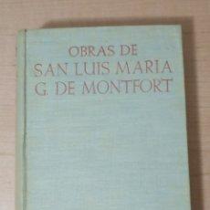Libros antiguos: LLR 76 OBRAS DE SAN LUIS MARÍA G DE MONTFORT - BIBLIOTECA DE AUTORES CRISTIANOS - MADRID 1954. Lote 168858580