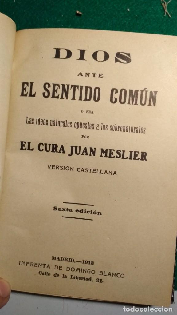 DIOS ANTE EL SENTIDO COMÚN LAS IDEAS OPUESTAS A LAS SOBRENATURALES 1913 X JUAN MESLIER VER FOTOS (Libros Antiguos, Raros y Curiosos - Religión)
