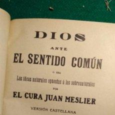 Libros antiguos: DIOS ANTE EL SENTIDO COMÚN LAS IDEAS OPUESTAS A LAS SOBRENATURALES 1913 X JUAN MESLIER VER FOTOS. Lote 168860172