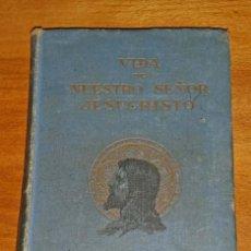Libros antiguos: VIDA DE NUESTRO SEÑOR JESUCRISTO. Lote 168947884