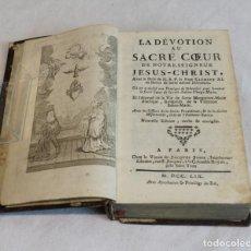 Libros antiguos: LA DÉVOTION AU SACRE COEUR DE NOTRE SEIGNEUR JESÚS-CHRIST,LA VEUVE DE JACQUES JOSSE,1759,EN FRANCÉS. Lote 168966616