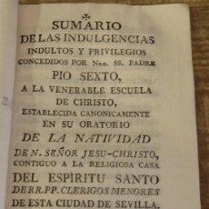Libros antiguos: SEVILLA, 1800, SUMARIO DE LAS INDULGENCIAS, INDULTOS Y PRIVILEGIOS A LA VENERABLE ESCUELA DE CHRISTO. Lote 169281176