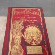 Libros antiguos: LIBRO PROPAGANDA CATÓLICA TOMO XI 1907 - FÉLIX SARDA Y SALVANY - DIRECTOR DE LA REVISTA POPULAR -. Lote 169311776