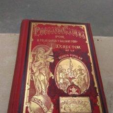 Libros antiguos: LIBRO PROPAGANDA CATÓLICA TOMO VII 1890 - FÉLIX SARDA Y SALVANY - DIRECTOR DE LA REVISTA POPULAR -. Lote 169313568