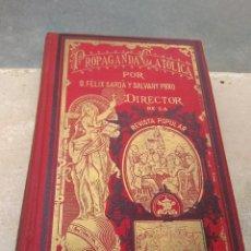 Libros antiguos: LIBRO PROPAGANDA CATÓLICA TOMO IV 1903 - FÉLIX SARDA Y SALVANY - DIRECTOR DE LA REVISTA POPULAR -. Lote 169315028