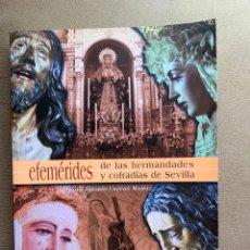 Libros antiguos: EFEMÉRIDES DE LAS HERMANDADES Y COFRADÍAS DE SEVILLA. Lote 169682436
