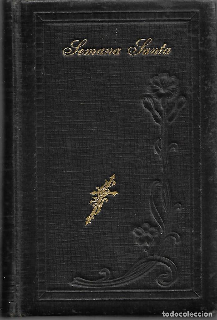 ANTIGUO LIBRO RELIGIOSO OFICIO DE LA SEMANA SANTA Y DE LA PASCUA DE RESURRECCION DE 845 PAGINAS (Libros Antiguos, Raros y Curiosos - Religión)