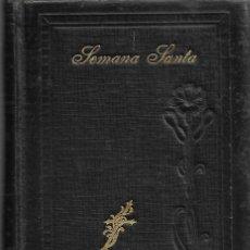 Libros antiguos: ANTIGUO LIBRO RELIGIOSO OFICIO DE LA SEMANA SANTA Y DE LA PASCUA DE RESURRECCION DE 845 PAGINAS. Lote 169978352