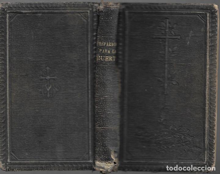 ANTIGUO LIBRO RELIGIOSO PREPARACION PARA LA MUERTE DE 1899 DE 528 PAGINAS (Libros Antiguos, Raros y Curiosos - Religión)