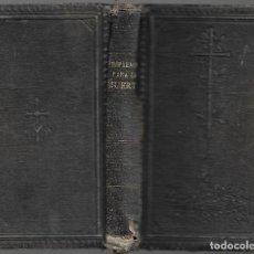 Libros antiguos: ANTIGUO LIBRO RELIGIOSO PREPARACION PARA LA MUERTE DE 1899 DE 528 PAGINAS. Lote 169978536