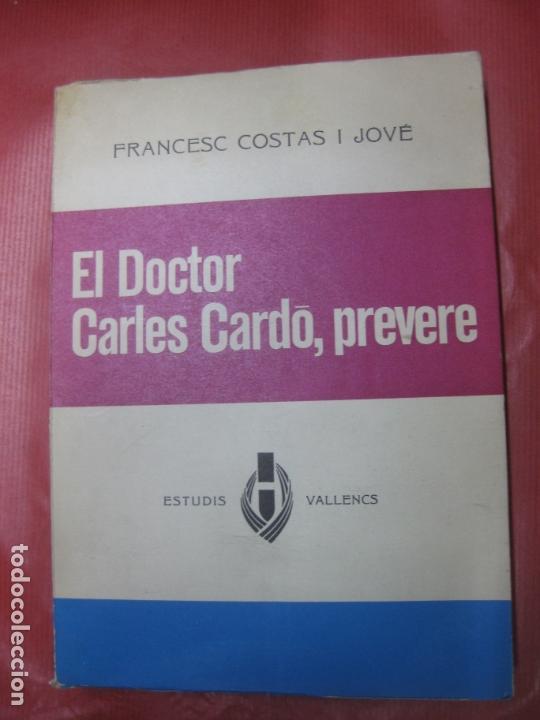 EL DOCTOR CARLES CARDO, PREVERE. FRANCESC COSTAS I JOVE. ESTUDIS VALLENCS. 1969. (Libros Antiguos, Raros y Curiosos - Religión)