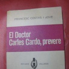 Libros antiguos: EL DOCTOR CARLES CARDO, PREVERE. FRANCESC COSTAS I JOVE. ESTUDIS VALLENCS. 1969.. Lote 170076188