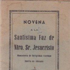 Libros antiguos: NOVENA A LA SANTÍSIMA FAZ DE NTRO. SR. JESUCRISTO - RELIGIOSAS CLARISAS / ALICANTE. Lote 170121149