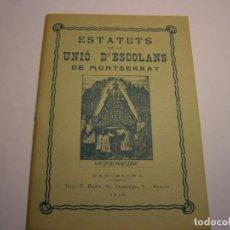 Libros antiguos: LIBRILLO DE ESTATUTOS DE LA UNIÓ D'ESCOLANS DE MONTSERRAT, AÑO 1913, BILINGUE.. Lote 170482448