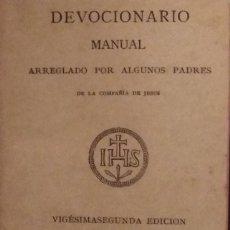 Libros antiguos: 22388 - DEVOCIONARIO MANUAL - ARREGLADO POR ALGUNOS PADRES - VIGESIMOSEGUMDA EDICION - AÑO 1896. Lote 170947740