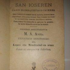Libros antiguos: SAN IOSEREN ZAZPI DOMEQUETACO IAIEREA M. A. ANTIA TOLOSA 1901 LIBRO EN EUSKERA RARO Y UNICO EN VENTA. Lote 171046060