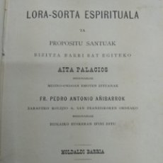 Libros antiguos: LORA - SORTA ESPIRITUALA AITA PALACIOS BILBON 1897 BILBAO LIBRO EN EUSKERA RARO Y UNICO EN VENTA. Lote 171047478