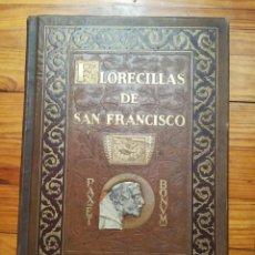Libros antiguos: FLORECILLAS DE SAN FRANCISCO 1923. Lote 171266747