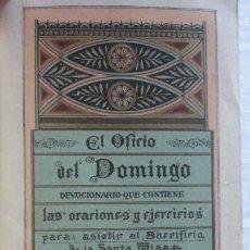 Libros antiguos: EL OFICIO DEL DOMINGO.ORACIONES Y EJERCICIOS.INSTITUTO ITALIANO.BARCELONA 1899. Lote 171271820