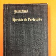 Libros antiguos: EJERCICIO DE PERFECCION Y VIRTUDES CRISTIANAS - ALONSO RODRIGUEZ - MEXICO 1901. Lote 171355542