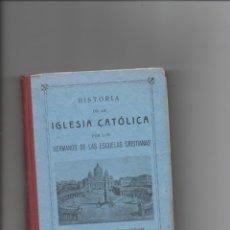 Libros antiguos: HISTORIA DE LA IGLESIA CATÓLICA. HERMANOS DE LAS ESCUELAS CRISTIANAS.. Lote 171420967