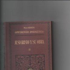 Libros antiguos: JESUCRISTO Y SU OBRA II. MONS GIBIER. CONFERENCIAS APOLOGÉTICAS.. Lote 171421037