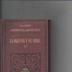 Libros antiguos: LA IGLESIA Y SU OBRA. TOMO IV. MONS GIBIER. CONFERENCIAS APOLOGÉTICAS.. Lote 171421047