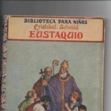 Libros antiguos: EUSTAQUIO. CRISTOBAL SCHMID.. Lote 171421152