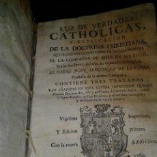Libros antiguos: LUZ DE VERDADES CATHOLICAS Y EXPLICACION DE LA DOCTRINA CRHISTIANA / JUAN MARTÍNEZ DE LA PARRA 1760. Lote 171387032