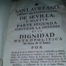 Libros antiguos: SAN LAUREANO OBISPO METROPOLITANO DE SEVILLA Y MARTYR PARTE SEGUNDA 1760. Lote 171387120
