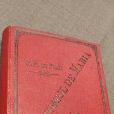 Libros antiguos: EL APOSTOL DE MARIA. O SEA EL CAPUCHINO PEREGRIN DE FORLI 1898. Lote 171463347