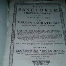 Libros antiguos: FLOS SANCTORUM Y HISTORIA GENERAL EN QUE SE ESCRIBE LA VIDA DE LA VIRGEN SACRATISIMA MADRE DE DIOS . Lote 171449799