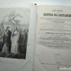 Libros antiguos: MUY RARO: ACTAS DE LOS MÁRTIRES (1865) - TOMO II - CON 23 LÁMINAS. Lote 171736624