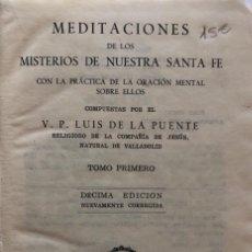 Libros antiguos: MEDITACIONES DE LOS MISTERIOS DE NUESTRA SANTA FE. LUIS DE LA PUENTE. TOMO I. MADRID,1953.. Lote 172084565
