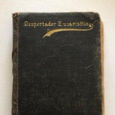 Libros antiguos: DESPERTADOR EUCARISTICO Y DULCE CONVITE. JUAN GABRIEL DE CONTRERAS. MADRID, 1898. . Lote 172085672