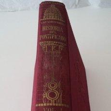 Libros antiguos: HISTORIA DEL PONTIFICADO VOL I. Lote 172156573